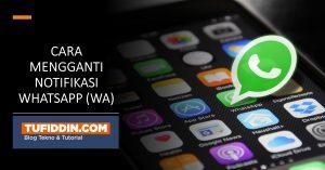 cara mengganti notifikasi whatsapp (WA)
