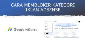 Cara memblokir kategori iklan AdSense